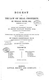 A Digest of the Law of Real Property: Volumes 3-5