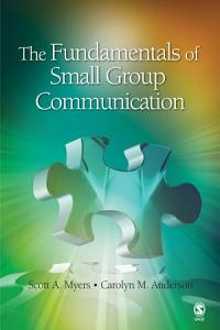 The Fundamentals of Small Group Communication Book