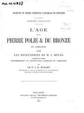 L'âge de la pierre polie & du bronze au Cambodge, d'après les découvertes de M.J. Moura ...