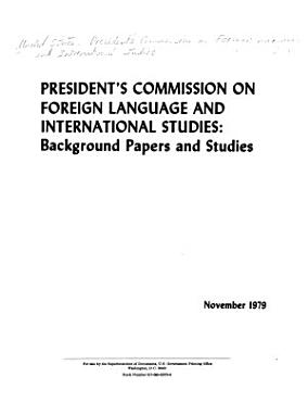 President s Commission on Foreign Language and International Studies    Background Papers and Studies PDF