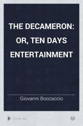 The Decameron: or, Ten Days Entertainment