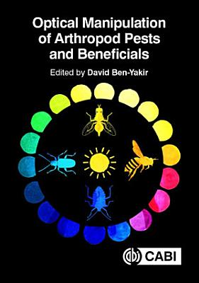 Optical Manipulation of Arthropod Pests and Beneficials