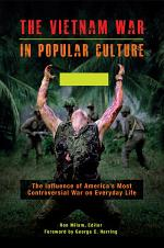 The Vietnam War in Popular Culture: The Influence of America's Most Controversial War on Everyday Life [2 volumes]