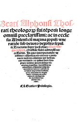 Beati Alphonsi Thostati ... Tractatus super locum Esaie: Ecce virgo concipiet christiane fidei admodum necessarius (etc.)