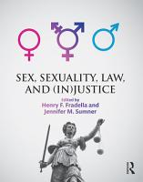 Sex  Sexuality  Law  and  In justice PDF