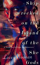 Shipwrecked on the Island of the She-Gods