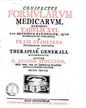 Conspectus formularum medicarum: exhibens tabulis XVI tam methodum rationalem, quam remediorum specimina, ex praxi Stahliana potissimum desumta, et therapiae generali, accomodata