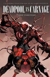 Deadpool vs. Carnage: ChaŒne symbiotique