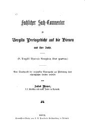 Fachlicher Sach-commentar zu Vergils Preisgedicht auf die Bienen und ihre Zucht (P. Vergilii Maronis Georgicon liber quartus)