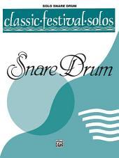 Classic Festival Solos (Snare Drum), Volume 1 Solo Book (Unaccompanied)