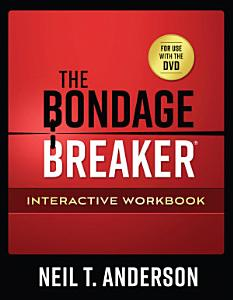 The Bondage Breaker   Interactive Workbook Book