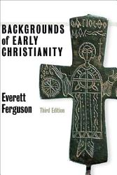 Backgrounds Of Early Christianity Book PDF