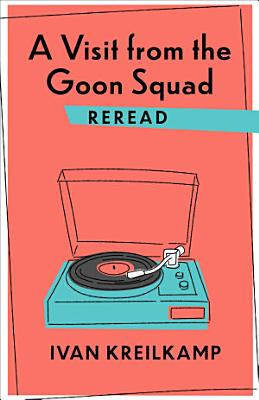 A Visit from the Goon Squad Reread