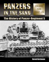 Panzers in the Sand: The History of Panzer-Regiment 5, 1942-45, Volume 2