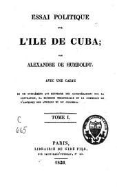 Essai politique sur l'île de Cuba: Volume1