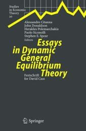Essays in Dynamic General Equilibrium Theory: Festschrift for David Cass