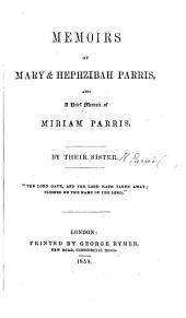 Memoirs of Mary and Hephzibah Parris, and a brief memoir of Miriam Parris. By their sister. (Preface to the first-second edition.).