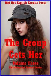 The Group Gets Her Volume Three: Five Group Stories