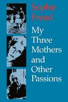 My Three Mothers and Other Passions PDF
