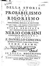 Della storia del probabilismo e del rigorismo ...