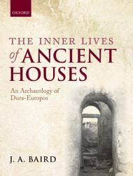 The Inner Lives Of Ancient Houses Book PDF
