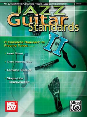 Jazz Guitar Standards II  Complete Approach to Playing Tunes PDF