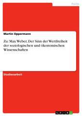 Zu: Max Weber, Der Sinn der Wertfreiheit der soziologischen und ökonomischen Wissenschaften