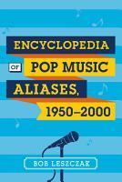 Encyclopedia of Pop Music Aliases  1950 2000 PDF