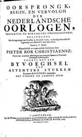 Oorsprongk, begin, en vervolgh der Nederlandsche oorlogen, beroerten, en borgelyke oneenigheden: Beginnende met de regeeringe van Ernestus in den jaare 1595, en eyndigende onder de regeeringe van Albertus in den jaare 1600