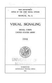 Visual Signaling: Signal Corps, United States Army, 1910