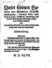 Vieler schönen Sprüche aus Göttlicher Schrifft auslegung, daraus Lere vnd Trost zu nemen, Welche der ehrwirdige Doctor Martinus Luther ... geschrieben. - Wittemberg, (Hans Lufft) 1547. 130 Bl