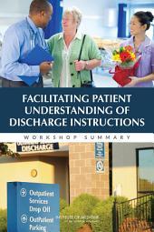 Facilitating Patient Understanding of Discharge Instructions: Workshop Summary
