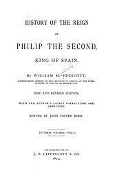 History of the Reign of Philip the Second, King of Spain: Volume 1