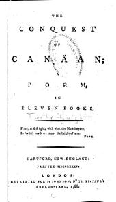 The Conquest of Canäan: A Poem, in Eleven Books ...