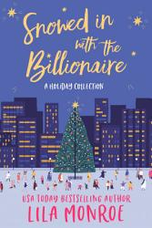 Snowed In With The Billionaire Book PDF