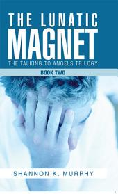 The Lunatic Magnet: Book Two