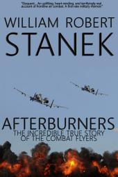 Afterburners: Air War #1. The Incredible True Story of the Combat Flyers