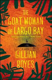 The Goat Woman of Largo Bay: A Novel