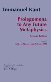 Prolegomena to Any Future Metaphysics (Second Edition): and the Letter to Marcus Herz, February 1772
