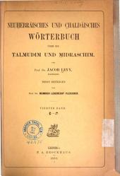 Neuhebräisches und chaldäisches wörterbuch über die Talmudim und Midraschim: Band 4