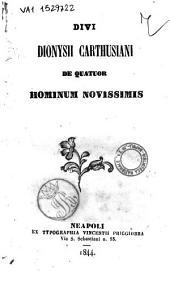 Divi Dionysii Carthusiani De quatuor hominum novissimis