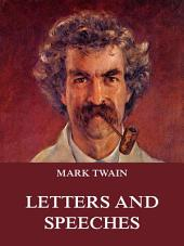 Mark Twain's Letters & Speeches (Annotated Edition)