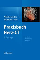 Praxisbuch Herz-CT: Grundlagen - Durchführung - Befundung, Ausgabe 2