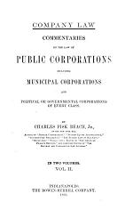 Commentaries on the Law of Public Corporations Including Municipal Corporations and Political Or Governmental Corporations of Every Class