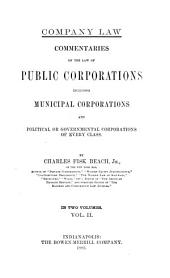 Commentaries on the Law of Public Corporations: Including Municipal Corporations and Political Or Governmental Corporations of Every Class, Volume 2