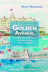 The Golden Avenue  The History and People of Ocean Avenue  Amityville  NY PDF