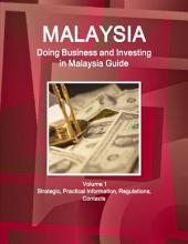Malaysis: Doing Business and Investing in Malaysia Guide: Strategic and Practical Information, Volume 1