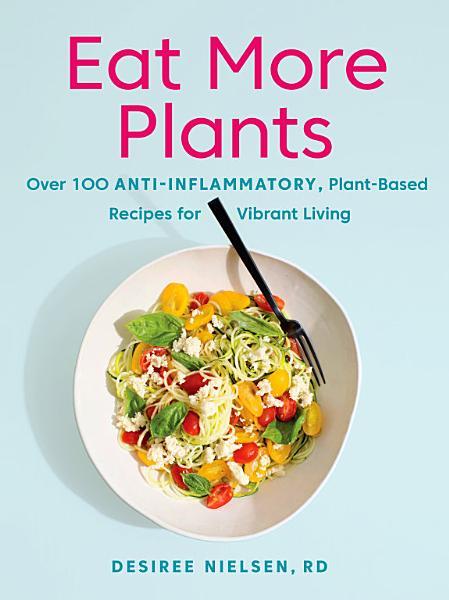 Download Eat More Plants Book