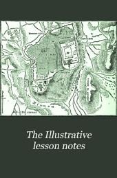 The Illustrative Lesson Notes: A Guide to the Study of the International Sunday School Lessons