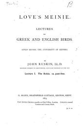 Love's Meinie: Lectures on Greek and English Birds, Volume 1